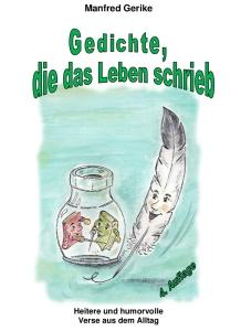 Titel: Gedichte, die das Leben schrieb (2005, 2008, 2014)